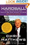 Hardball: How Politics Is Played Told...