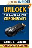 Unlock the Power of Your Chromecast