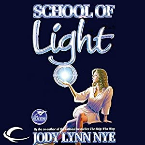 School of Light: The Dreamland, Book 2 | [Jody Lynn Nye]