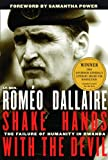 img - for By Rom  o Dallaire - Shake Hands with the Devil: The Failure of Humanity in Rwanda (12.2.2003) book / textbook / text book
