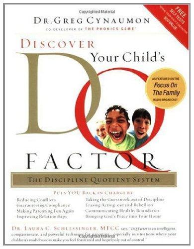 Discover Your Child's D.Q. Factor: The Discipline Quotient System