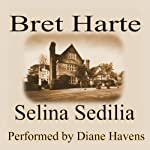 Selina Sedilia | Bret Harte