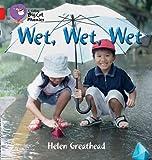 Helen Greathead Collins Big Cat Phonics - WET, WET, WET: Red B/Band 02b