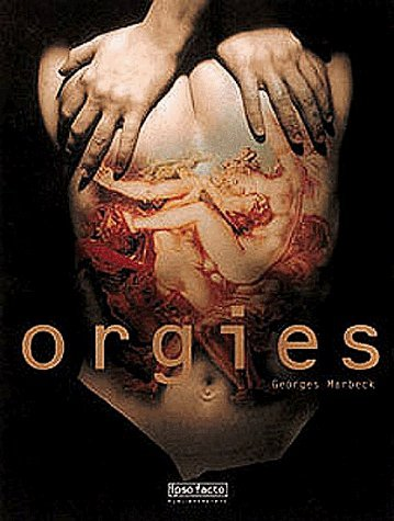 Orgies by Marbeck, Georges (1999) Hardcover