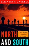 North and South: Color Illustrated, Formatted for E-Readers (Unabridged Version) (English Edition)
