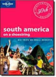 Lonely Planet South America on a shoestring (Travel Guide) Lonely Planet