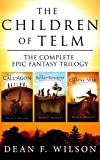 The Children of Telm - The Complete Epic Fantasy Trilogy
