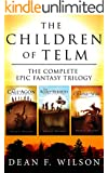 The Children of Telm - The Complete Epic Fantasy Trilogy (English Edition)