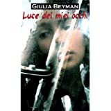 Luce dei miei occhidi Giulia Beyman