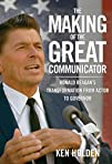 Making of the Great Communicator: Ron…