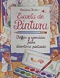 Escuela de Pintura (Spanish Edition)