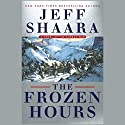 The Frozen Hours: A Novel of the Korean War Audiobook by Jeff Shaara Narrated by Paul Michael