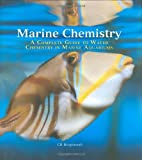 img - for Marine Chemistry: A Complete Guide to Water Chemistry in Marine Aquariums book / textbook / text book