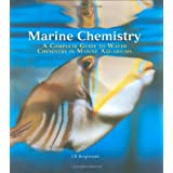 Marine Chemistry: A Complete Guide to Water Chemistry in Marine Aquariums ~ Chris Brightwell
