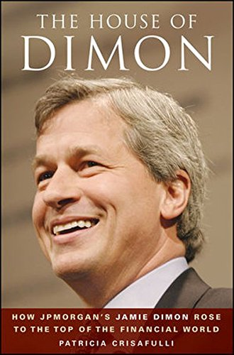 the-house-of-dimon-how-jpmorgans-jamie-dimon-rose-to-the-top-of-the-financial-world-how-jamie-dimon-