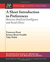 A Short Introduction to Preferences: Between AI and Social Choice ebook download