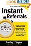Instant Referrals: How to Turn Existi...