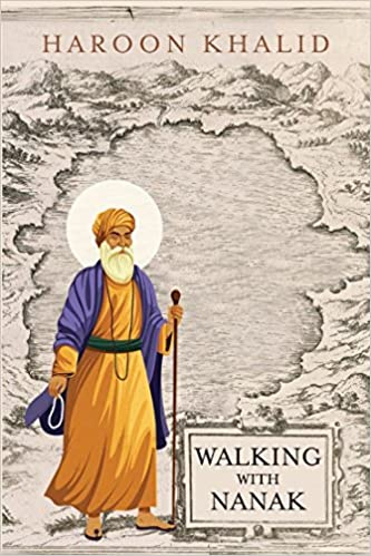 Walking with Nanak Haroon Khalid Free PDF Download, Read Ebook Online