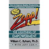 Zapp! The Lightning of Empowerment: How to Improve Quality, Productivity, and Employee Satisfaction ~ William C. Byham