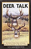 img - for Deer Talk: Your Guide to Finding, Calling, and Hunting Mule Deer and Whitetails, with Rifle, Bow or Camera book / textbook / text book
