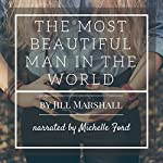 The Most Beautiful Man in the World | Jill Marshall