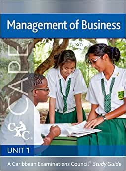 Management Of Business CAPE Unit 1 CXC Study Guide: A Caribbean Examinations Council