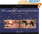 101 Longeing and Long Lining Exercises English and Western: A Ringside Guide