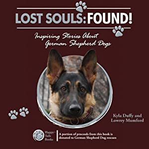 Lost Souls: Found! Inspiring Stories About German Shepherd Dogs Audiobook