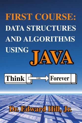 First Course: Data Structures and Algorithms Using Java