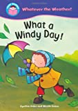 img - for What a Windy Day! (Start Reading: Whatever the Weather) book / textbook / text book
