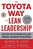 img - for The Toyota Way to Lean Leadership: Achieving and Sustaining Excellence through Leadership Development by Jeffrey Liker (2011-11-07) book / textbook / text book