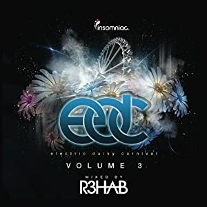 Electric Daisy Carnival 3: Mixed By R3hab