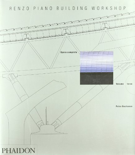 Renzo Piano Building Workshop. Opera completa: 3