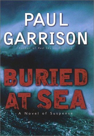 """""""Buried at Sea - A Novel of Suspense"""" av Paul Garrison"""