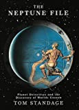 The Neptune File - Planet Detectives and the Discovery Of Worlds Unseen (071399472X) by Tom Standage