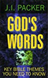 God's Words: Studies of Key Bible Themes (0801071054) by Packer, J. I.