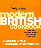 Daily Mail Modern British Cookbook: Over 500 Recipes, Advice and Kitchen Know-How (1857027728) by Alastair Little