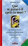 echange, troc Dominique Morin - Que se passe-t-il après la mort ?