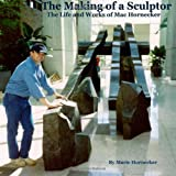 The Making of a Sculptor The Life and Works of Mac Hornecker