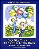 Big Big Topics for Little Little Kids