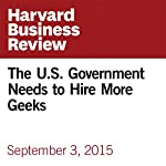 The U.S. Government Needs to Hire More Geeks | John Paul Farmer
