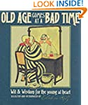 """Old Age Comes at A Bad Time : """" Wit A..."""