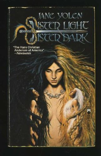Sister Light, Sister Dark: Book One of the Great Alta Saga, Yolen,Jane