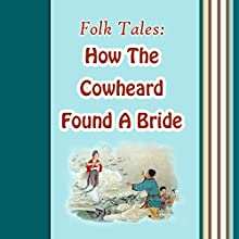 How the Cowherd Found a Bride (Annotated) (       UNABRIDGED) by Folk Tales Narrated by Anastasia Bertollo
