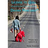 License to Quill by Davina Marconis as found by Duane Gundrum ~ Duane Gundrum