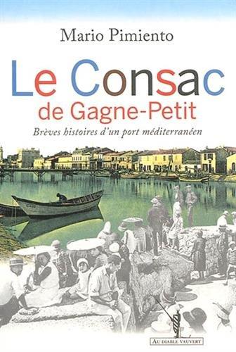 Le Consac de Gagne-Petit : Brèves histoires d'un port méditerranéen