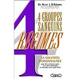 4 groupes sanguins, 4 r�gimes : Une R�volution dans la minceur et la Sant� ~ Peter J. D'Adamo