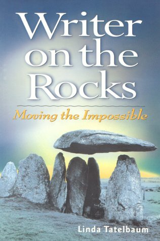 Writer on the Rocks: Moving the Impossible