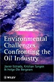 img - for Environmental Challenges Confronting the Oil Industry (The Petroleum Research Series in Petrolem Economics & Politics) book / textbook / text book