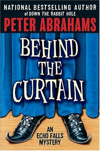 Behind the Curtain : An Echo Falls Mystery, Abrahams,Peter